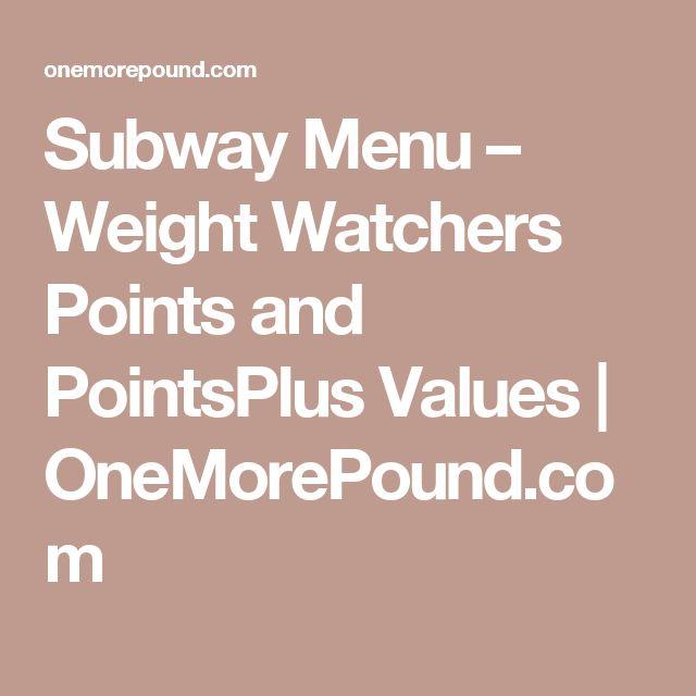 Subway Menu – Weight Watchers Points and PointsPlus Values   OneMorePound.com