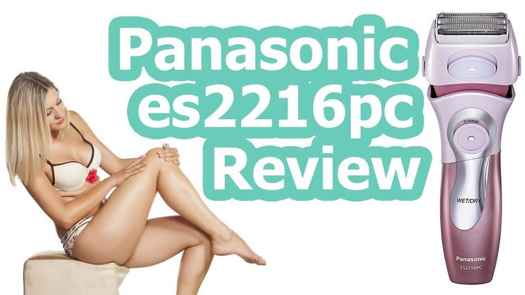 Panasonic es2216pc Close Curves Women's Electric Shaver Review