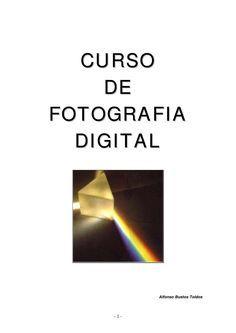 Curso fotografia digital  Curso de iniciacion a la fotografía digital.
