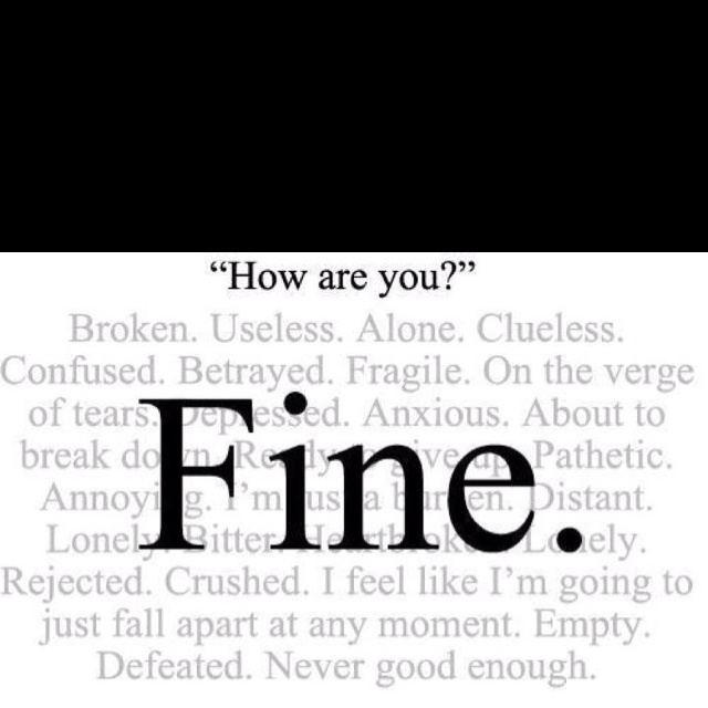 Sometimes One Word Holds A Whole Lot Of Meaning. I'm Fine
