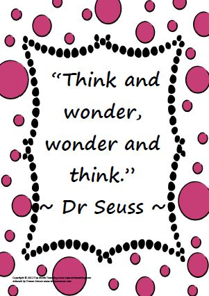 Here you'll find 10 favourite Dr Seuss quotes that can be downloaded as posters.