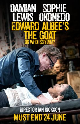 'Damian Lewis and Sophie Okonedo excel in Ian Rickson's superb production' The Guardian  'Blazing brilliance. Unmissable' The Independent Damian Lewis and Sophie Okonedo are joined by Jason Hughes and newcomer Archie Madekwe in the Tony Award-winning, darkly comic masterpiece, Edward Albee's The Goat, or Who Is Sylvia? Martin is at the pinnacle of life: he has a loving wife and son, a hugely successful career as an architect, and the commission of a lifetime, but when he embarks upon an…
