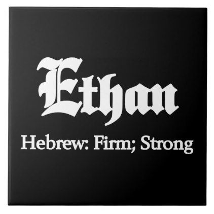#name - #Ethan Meaning Ceramic Tile
