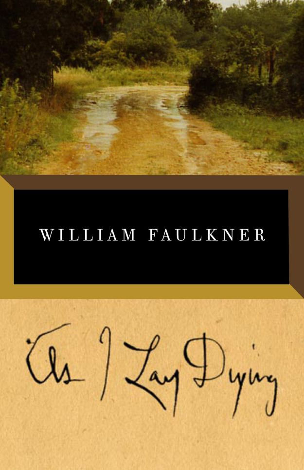 As I Lay Dying by William Faulkner | 20 Books That Are Almost Impossible To Adapt