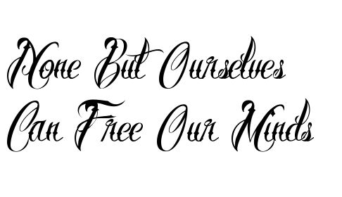 Bob Marley ~ None But Ourselves Can Free Our Minds Tattoo