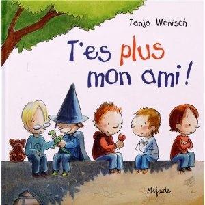 T'es plus mon ami !: Amazon.fr: Tanja Wenisch: Livres