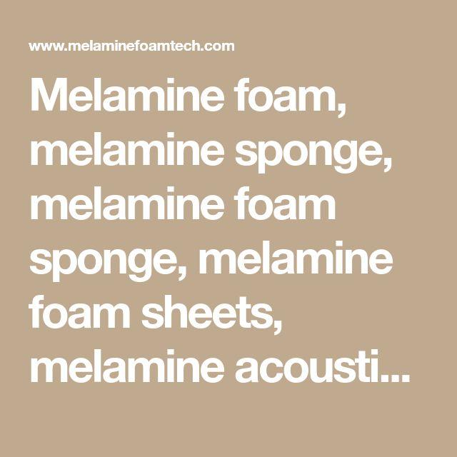 Melamine foam, melamine sponge, melamine foam sponge, melamine foam sheets, melamine acoustic foam, magic eraser, magic sponge, basotect - Melamine Foam Manufacturer|FoamTech
