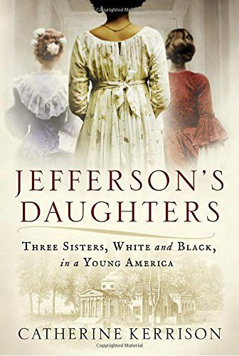 Jefferson's Daughters: Three Sisters, White and Black, in... https://www.amazon.com/dp/1101886242/ref=cm_sw_r_pi_dp_U_x_GP4AAbQZ51Z3Y