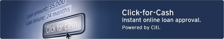 Apply Online for Citibank Click-for-Cash, an instant approval personal loan that gives access to quick and instant cash