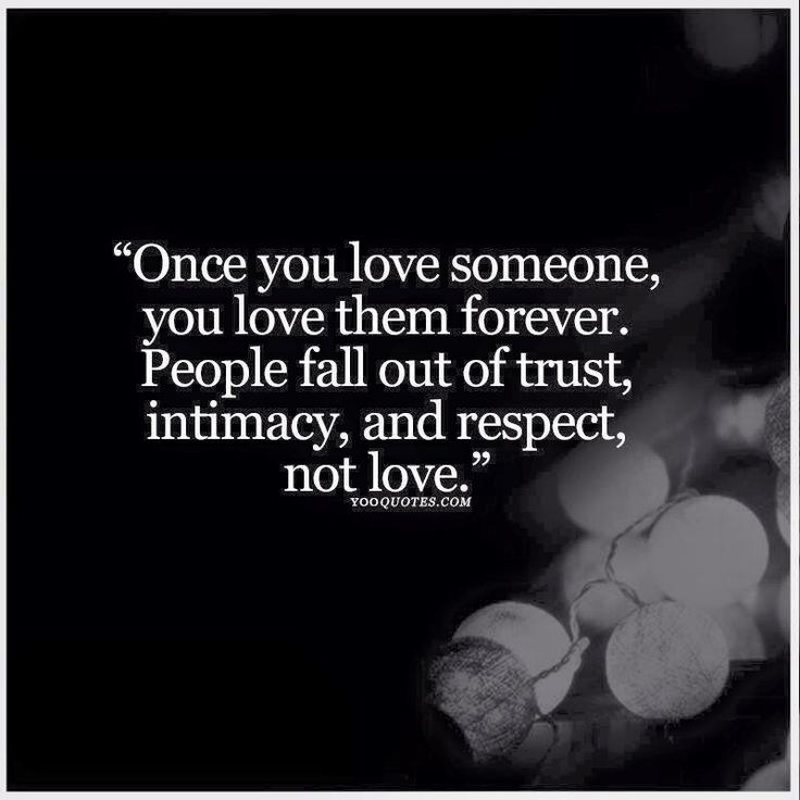 And it's even worse than falling out of love. Ouch. And truth.