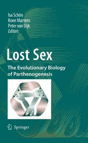 Lost Sex: The Evolutionary Biology of Parthenogenesis by ...