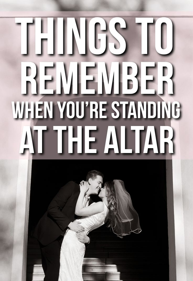 Things To Remember When You're At The Altar