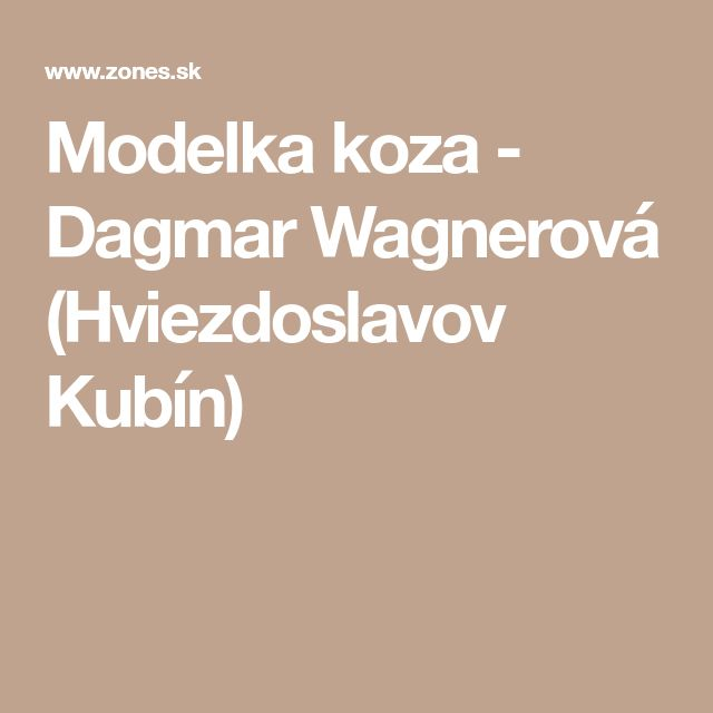 Modelka koza - Dagmar Wagnerová (Hviezdoslavov Kubín)
