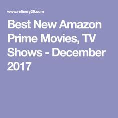 Best New Amazon Prime Movies, TV Shows - December 2017