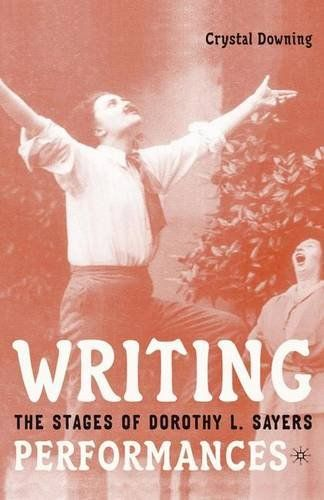 Writing Performances: The Stages of Dorothy L. Sayers