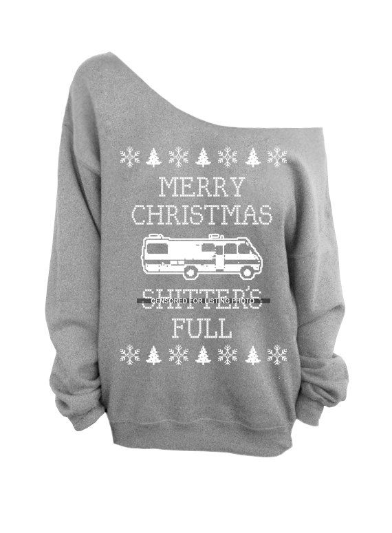 Merry Christmas Sh*tter's Full - Ugly Christmas Sweater - Gray Slouchy Oversized CREW