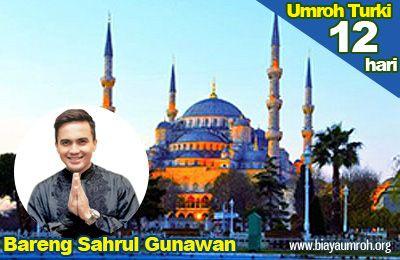 Umroh Turki | paket Umroh Turiki | Travel Umroh Sahrul Gunawan