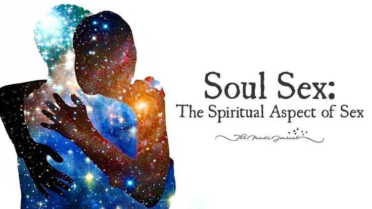 Soul Sex: The Spiritual Aspect of Sex - http://themindsjournal.com/soul-sex-the-spiritual-aspect-of-sex/