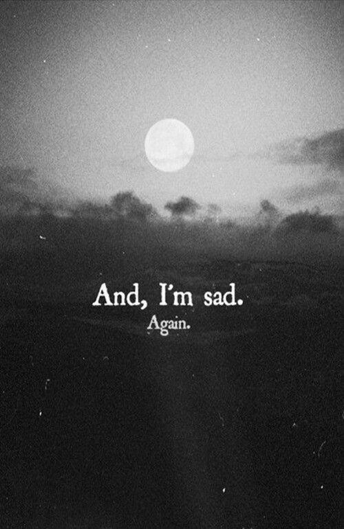 Ve ben üzgünüm. Yine.