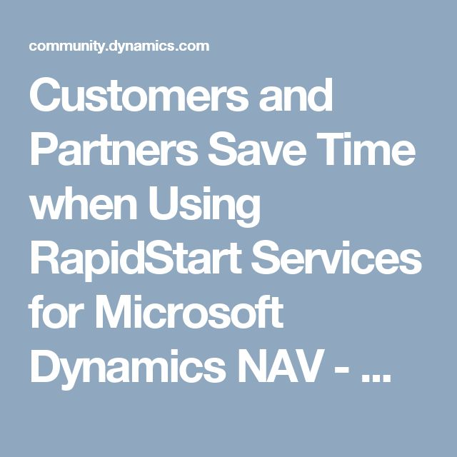Customers and Partners Save Time when Using RapidStart Services for Microsoft Dynamics NAV - Microsoft Dynamics NAV Community