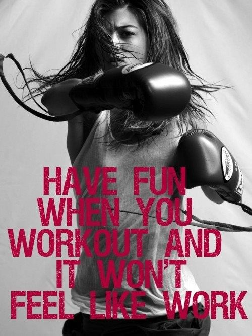"""""""Have FUN when..."""" - > Keep this on your mind every day.: Fit Quotes, Inspiration, Exercies Motivation, Physical Exercies, Fitmotivation, Fun Workout, Work Out, Weights Loss, Fit Motivation"""