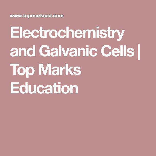 Electrochemistry and Galvanic Cells | Top Marks Education