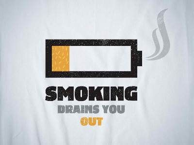 Smoking Drains You Out