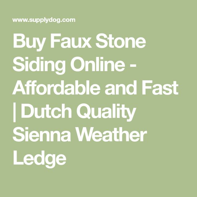 Buy Faux Stone Siding Online - Affordable and Fast | Dutch Quality Sienna Weather Ledge
