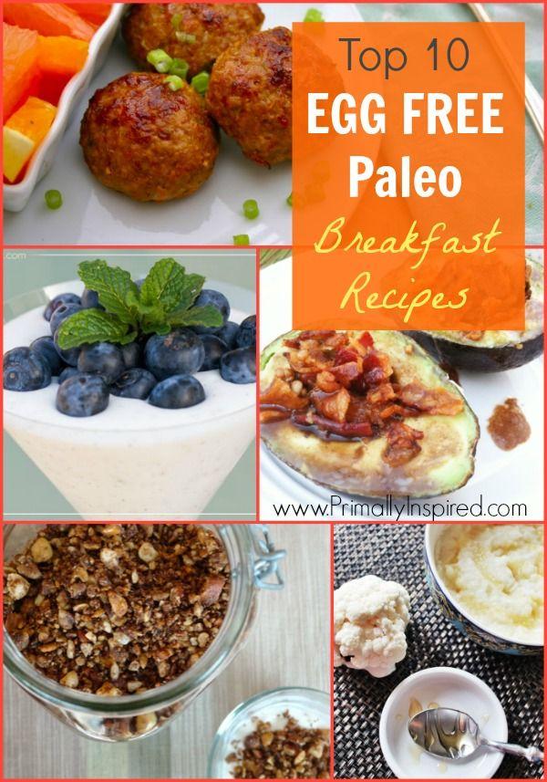 Top 10 Egg Free Paleo Breakfast Recipes - www.PrimallyInspired.com