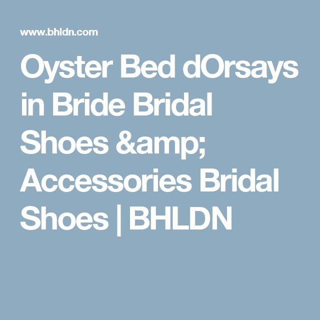 Oyster Bed dOrsays in  Bride Bridal Shoes & Accessories Bridal Shoes | BHLDN