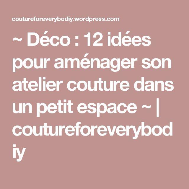 ~ Déco : 12 idées pour aménager son atelier couture dans un petit espace ~ | coutureforeverybodiy