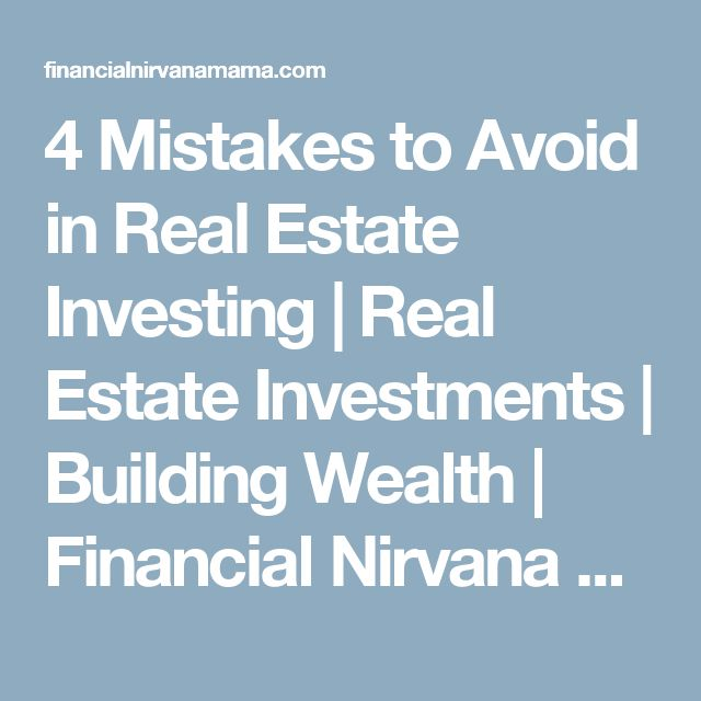 4 Mistakes to Avoid in Real Estate Investing  | Real Estate Investments | Building Wealth | Financial Nirvana Mama