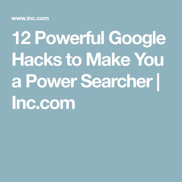 12 Powerful Google Hacks to Make You a Power Searcher | Inc.com