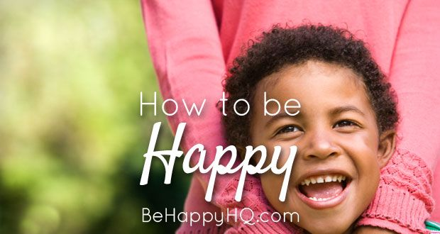 How to Be Happy – Top 10 Online Resources | Be Happy HQ