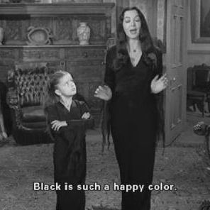 Addams Family... Morticia and Wednesday....it is the best color in the world!