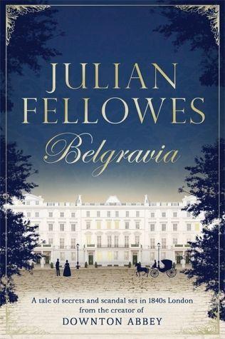 Julian Fellowes's Belgravia - Fellowes, Julian