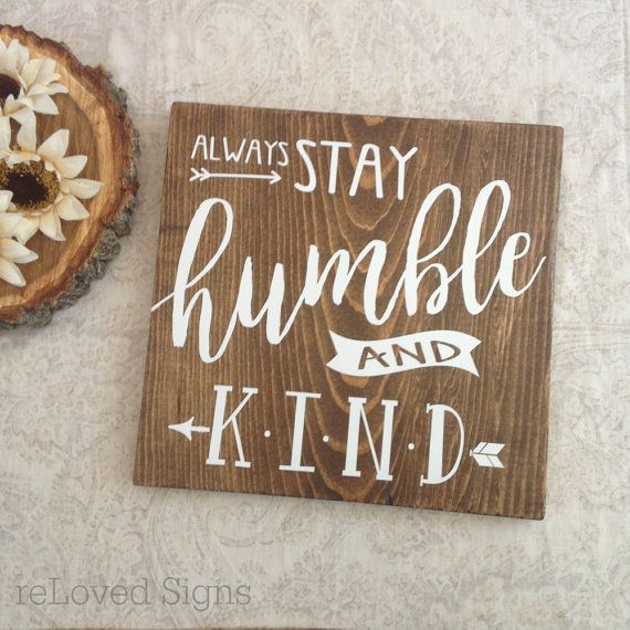 Always Stay Humble And Kind Lyrics Wooden Sign Home Decor By Relovedsigns