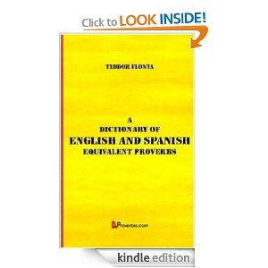 Amazon.com: A Dictionary of English and Spanish Equivalent Proverbs eBook: Teodor Flonta: Kindle Store