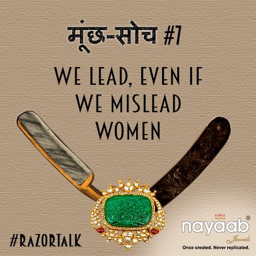 We continue #RazorTalk @ twitter.com/nayaabjewels. Join and shave off hypocrisy and patriarchy, the #Munchsoch. #MarchGenderEquality this March! #women #womenempowerment