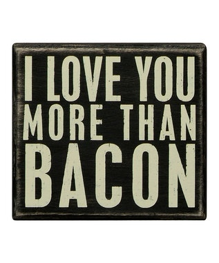 Primitives by Kathy: Bacon Sign, I Love You, Boxes, Primitives, Love You More, Buy Signs, Kitchen, Chic Signs