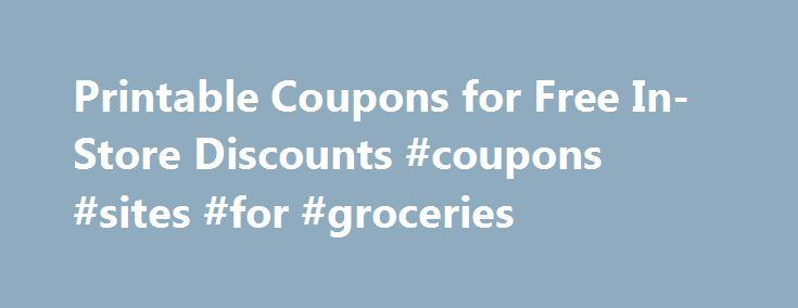 Printable Coupons for Free In-Store Discounts #coupons #sites #for #groceries http://coupons.remmont.com/printable-coupons-for-free-in-store-discounts-coupons-sites-for-groceries/  #printable coupons # Printable Coupons In-Store and Online! Take $10 off your purchase of $50 or more. Valid at Famous Footwear, Famous Footwear Outlet, or at famous.com. To redeem in store, present coupon printed or on mobile device. To redeem online, enter code at checkout. Offer excludes: Birkenstock, Merrell…
