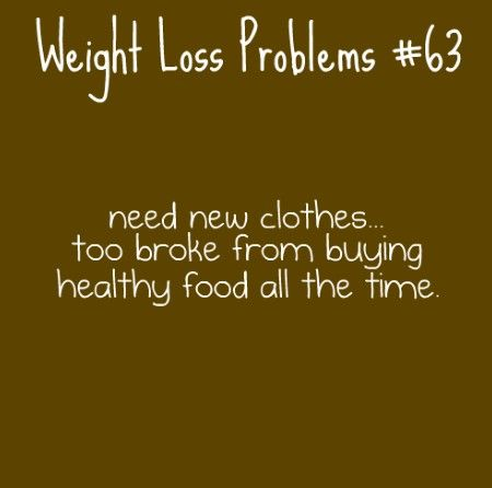 weight loss problems. Still doing it though!