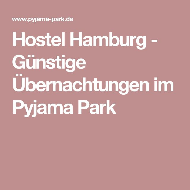 Hostel Hamburg - Günstige Übernachtungen im Pyjama Park