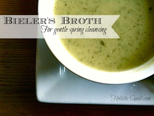 Bieler's Broth for gentle spring cleansing (also another variation for after childbirth)