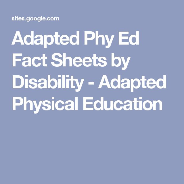 Adapted Phy Ed Fact Sheets by Disability - Adapted Physical Education