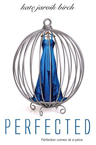 Perfected (Entangled Teen) by Kate Jarvik Birch https://www.amazon.com/dp/B00H0V0534/ref=cm_sw_r_pi_dp_x_8c1nybC5YE5TH