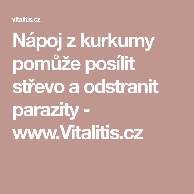 Nápoj z kurkumy pomůže posílit střevo a odstranit parazity - www.Vitalitis.cz