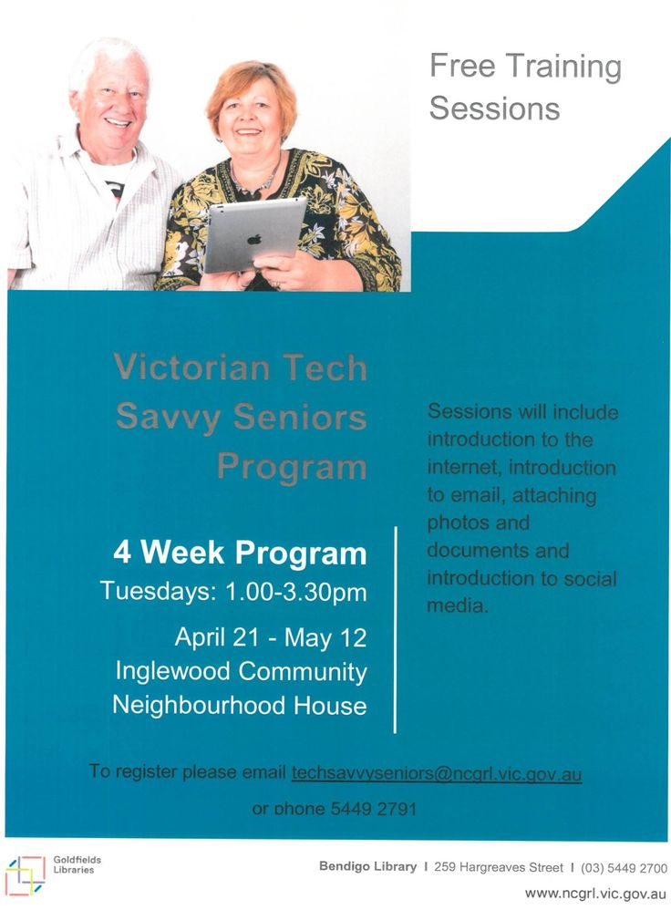 VICTORIAN TECH SAVVY SENIORS PROGRAM This FREE 4 week training program starts on Tuesday 21st April to Tuesday 12th May. 2.5 hour sessions start at 1.00pm to 3.30pm. Sessions include introduction to the Internet, Introduction to email, attaching photos and documents and introduction to social media. Phone: 5449 2791 or 5438 3562 to register today!