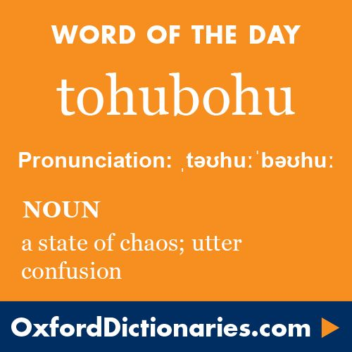 tohubohu (noun): A state of chaos; utter confusion. Word of the Day for 12 February 2016. #WOTD #WordoftheDay #tohubohu