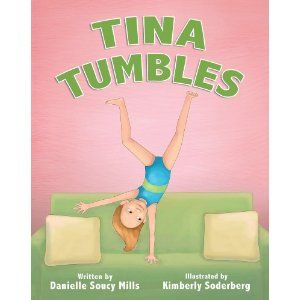 #Book Review of #TinaTumbles from #ReadersFavorite - https://readersfavorite.com/book-review/31519  Reviewed by Cheryl Schopen for Readers' Favorite  Written by Danielle Soucy Mills and illustrated by Kimberly Soderberg, Tina Tumbles is about a little girl named Tina who greatly admires the gymnasts she sees on television. All she wants to do is gymnastics and she tries her hardest to do the moves she has seen on TV, such as a headstand and a cartwheel, on the furniture in her home…